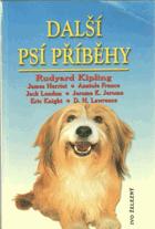 Další psí příběhy  -  James Herriot, Eric Knight, D.H.Lawrence ...