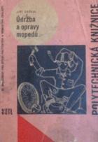 Údržba a opravy mopedů - určeno řidičům a opravářům mopedů