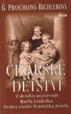 Císařské dětství - z deníku arcivévody Karla Ludvíka, bratra císaře Františka Josefa