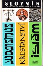 Slovník - judaismus, křesťanství, islám
