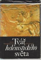 Tvář helénistického světa - od Alexandra Velikého do císaře Augusta