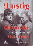 Okamžiky - Arnošt Lustig vzpomíníná na Otu Pavla