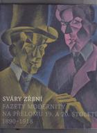 Sváry zření - fazety modernity na přelomu 19. a 20. století