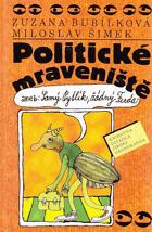 Politické mraveniště, aneb, Samý Pytlík, žádný Ferda