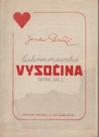 Českomoravská vysočina - sever. Díl I.