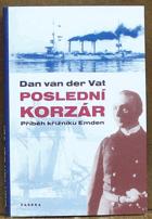 Poslední korzár - příběh křižníku Emden