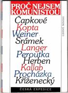 Proč nejsem komunistou - odpovědi J. Čapka, K. Čapka, J. Herbena, J. Kallaba, J. Kopty, J. ...