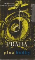 Praha plná hudby - průvodce pražskými hudebními památkami a zajímavostmi a Praha - zdroj ...