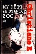 My děti ze stanice ZOO - výpověď patnáctileté dívky o její drogové závislosti a party ...
