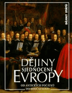 Dějiny sjednocené Evropy - od antických počátků do současnosti