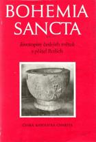 Bohemia sancta - životopisy českých světců a přátel Božích