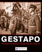 Gestapo - dějiny Hitlerovy tajné policie 1933-45