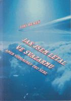 Jak jsem létal ve Svazarmu aneb vzpomínky pro sebe