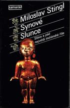 Synové Slunce - sláva a pád největší indiánské říše
