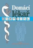 Rodinný domácí lékař - osvědčené a snadno použitelné rady na více než 300 zdravotních ...