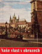 Naše vlast v obrazech - sborník historických památek v Československu BEZ OBÁLKY