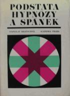 Podstata hypnózy a spánek - příspěvek k teorii hypnózy