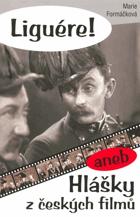 Liguére!, aneb, Hlášky z českých filmů