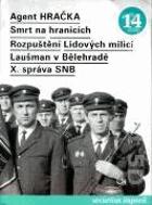 Agent Hračka - Smrt na hranicích - Rozpuštění Lidových miilicí - Laušman v Bělehradě