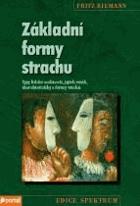 Základní formy strachu - typy lidské osobnosti, jejich vznik, charakteristiky a formy vztahů
