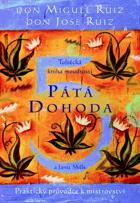 Pátá dohoda - kniha moudrosti starých Toltéků - praktický průvodce cestou sebeovládání