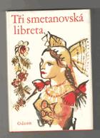 Tři smetanovská libreta - Prodaná nevěsta, Dalibor, Hubička