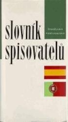 Slovník spisovatelů - Španělsko, Portugalsko - literatura španělská, portugalská, ...