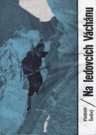 Na ledovcích Váchánu. 1. čs. horolezecká expedice do Hindúkuše 1965