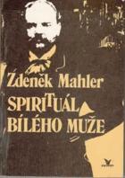 Spirituál bílého muže - o pobytu A. Dvořáka v USA