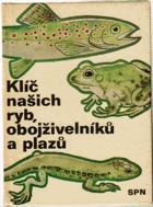 Klíč našich ryb, obojživelníků a plazů - pomocná kniha k učebnicím zoologie všeobec. ...
