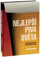 Nejlepší piva světa - 1000 vynikajících piv od Portlandu po Prahu