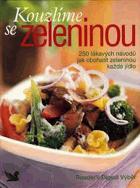 Kouzlíme se zeleninou - 250 lákavých návodů, jak obohatit zeleninou každé jídlo