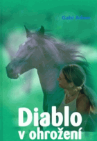 Diablo v ohrožení - román pro mladé milovníky koní
