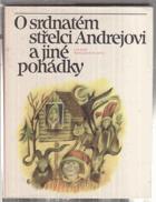 O srdnatém střelci Andrejovi - pohádky evropských národů Sovětského svazu