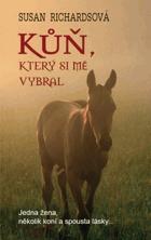Kůň, který si mě vybral - jedna žena, několik koní a spousta lásky