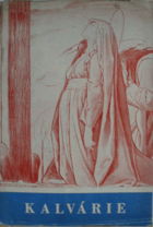 Kalvárie - antologie z legend o utrpení Páně