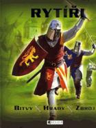 Rytíři - bitvy, hrady, zbroj