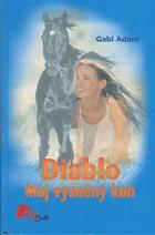 Diablo - Můj vysněný kůň