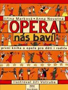 Opera nás baví - první kniha o opeře pro děti i rodiče....CHYBÍ CD!!!!