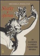 Sňatky s operou - 28 zastavení s umělci Národního divadla OPERA