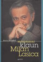 Melancholický klaun Milan Lasica - s Milanem Lasicou o mnohém