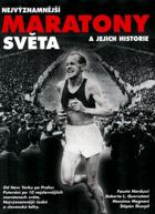 Nejvýznamnější maratony světa a jejich historie - od New Yorku po Prahu - putování po deseti ...