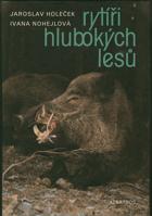 Rytíři hlubokých lesů - pro čtenáře od 9 let