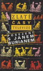 Zlaté časy televize - posezení s Janem Burianem