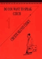 Do you want to speak Czech? - Chcete mluvit česky?  czech for beginners I