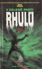 V zelené pasti Rhulů