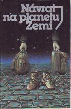 Návrat na planetu Zemi - antologie české a slovenské science fiction