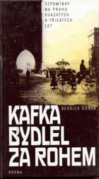 Kafka bydlel za rohem - vzpomínky na Prahu dvacátých a třicátých let