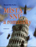 Místa snů a romantiky - velká cesta po nejnavštěvovanějších místech světa