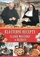 Klášterní recepty - sladké moučníky a dezerty španělských klášterů a konventů